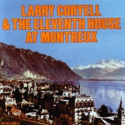 Larry Coryell & The Eleventh House At Montreaux