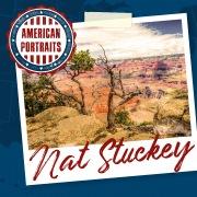 American Portraits: Nat Stuckey