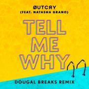 Tell Me Why (feat. Natasha Grano) [Dougal Breaks Remix]