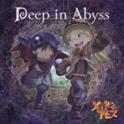 TVアニメ「メイドインアビス」オープニングテーマ「Deep in Abyss」