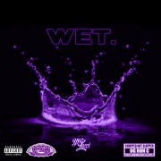 Wet (Chop Not Slop Remix) [feat. OG Ron C]