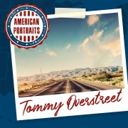 American Portraits: Tommy Overstreet