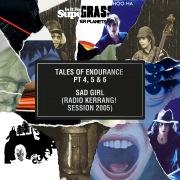 Tales of Endurance Pt. 4, 5 & 6 / Sad Girl (Radio Kerrang! Session 2005)