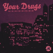 Your Drugs
