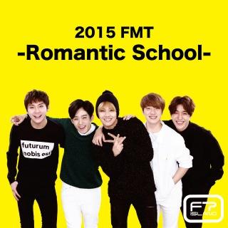 Live-2015 FMT -Romantic School-