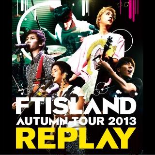 Live-2013 Autumn Tour -REPLAY-