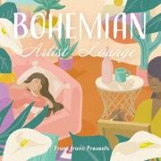 Francfranc Presents BOHEMIAN Artist Lounge