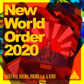 New World Order 2020 feat. DOGMA, JNKMN, Asir & KINU