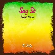 Say So (Reggae Remix)