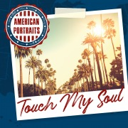 American Portraits: Touch My Soul