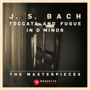 The Masterpieces - Bach: Toccata and Fugue in D Minor, BWV 565