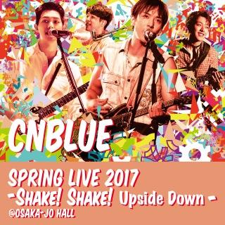 Live -2017 Spring Live - Shake! Shake! Upside Down-