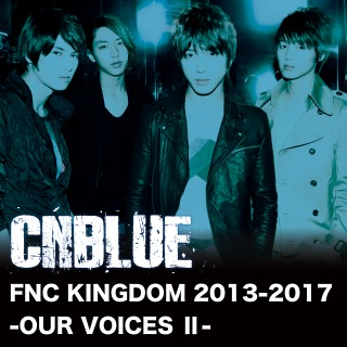 Live-FNC KINGDOM 2013-2017 -OUR VOICES Ⅱ-