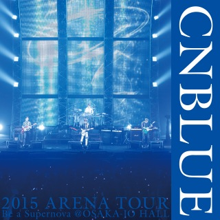 Live-2015 Arena Tour -Be a Supernova-