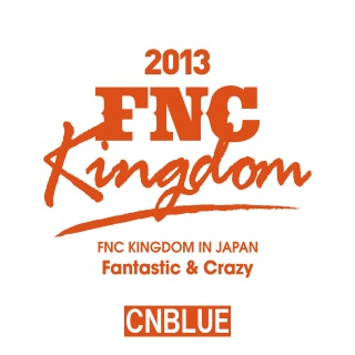 Live 2013 FNC KINGDOM -Fantastic & Crazy-