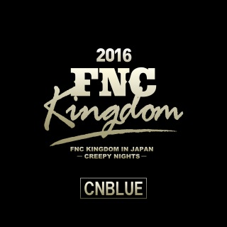 Live 2016 FNC KINGDOM -CREEPY NIGHTS-