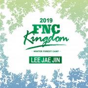 Live 2019 FNC KINGDOM -WINTER FOREST CAMP-