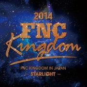 Live 2014 FNC KINGDOM -STARLIGHT- (Part1)
