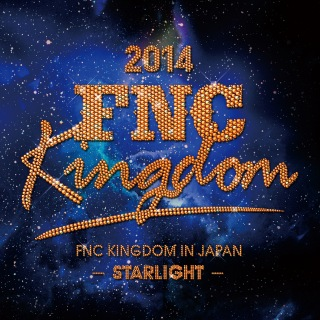 Live 2014 FNC KINGDOM -STARLIGHT- (Part1)