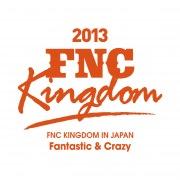 Live 2013 FNC KINGDOM -Fantastic & Crazy- (Part1)