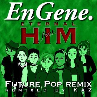 ETERNAL feat. HIM(Future Pop Remix)