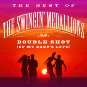 Double Shot (Of My Baby's Love): The Best Of The Swingin' Medallions