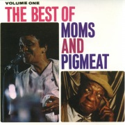The Best Of Moms & Pigmeat, Volume One