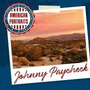 American Portraits: Johnny Paycheck