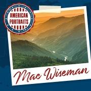 American Portraits: Mac Wiseman