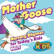 Mother Goose Nursery Rhymes for Today's Kids, Vol. 1