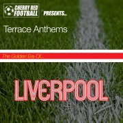The Golden Era of Liverpool: Terrace Anthems