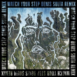 Watch Your Step (Denis Sulta Remix)