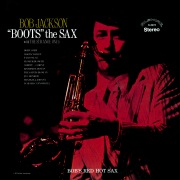 """Bob Jackson """"Boots"""" the Sax (with The Strange Ones) [Remastered from the Original Alshire Tapes]"""