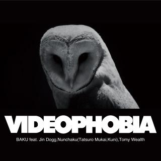 VIDEOPHOBIA feat. Jin Dogg, Nunchaku(Tatsuro Mukai, Kuni), Tomy Wealth