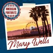 American Portraits: Mary Wells