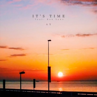 IT'S TIME (feat. Kan Sano)