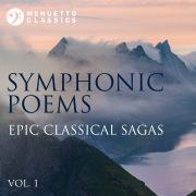 Symphonic Poems: Epic Classical Sagas, Vol. 1