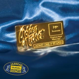 Golden Ticket (Jarreau Vandal Remix)