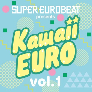 SUPER EUROBEAT presents Kawaii-EURO VOL.1