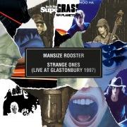 Mansize Rooster / Strange Ones (Live At Glastonbury 1997)
