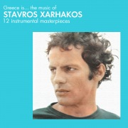 Greece Is.....The Music Of Stavros Xarhakos