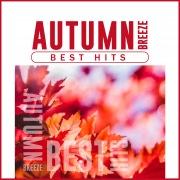 AUTUMN BREEZE BEST HITS -秋に聴きたい洋楽ダンスミュージック-