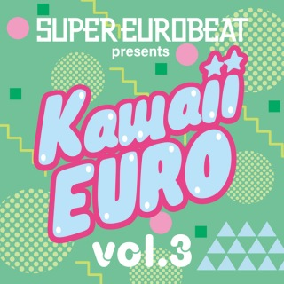 SUPER EUROBEAT presents Kawaii-EURO VOL.3