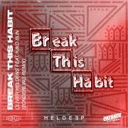 Break This Habit (feat. Kiko Bun) [Zonderling Remix]