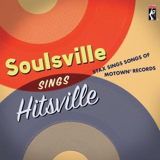 Soulsville Sings Hitsville: Stax Sings Songs Of Motown® Records