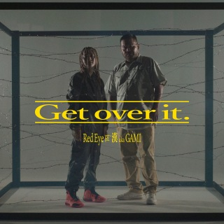 Get over it. (feat. 漢 a.k.a GAMI)