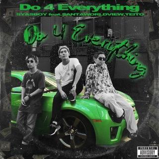 Do 4 Everything (feat. SANTAWORLDVIEW & TEITO)