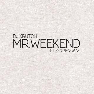 Mr.Weekend (feat. ケンチンミン)