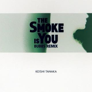 The Smoke Is You (Bubbs remix)