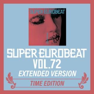 SUPER EUROBEAT VOL.72 EXTENDED VERSION TIME EDITION